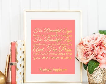 Audrey Hepburn quote - For beautiful eyes... -  printable wall art, girly room decor, famous life quotes about beauty, pink and gold print