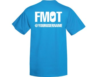 FMOT T-Shirt Your Username Follow Me on Twitter Custom shirt Twitter tshirt hashtag promote promotion tweet trending funny gifts gift