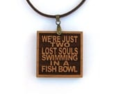 PINK FLOYD - Lyric Pendant - We're Just Two Lost Souls Swimming In A Fish Bowl - Wood Lyric Necklace - Custom Lyric Option