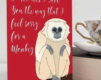 Sometimes I love you the way that I feel sorry for a monkey - valentine's day card - shoshanna girls hbo