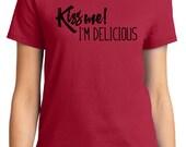 Kiss Me I'm Delicious Valentine Women's T-shirt Short Sleeve 100% Cotton S-2XL Great Gift (TF-VA-019)