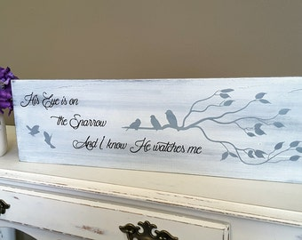 His eye is on the sparrow wood sign. Encouraging distressed hymn, bible verse wall art sign.