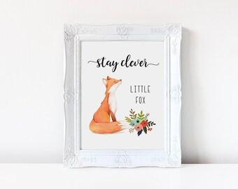 Nursery Decor, Stay Clever Little Fox, Nursery Fox Decor, Watercolor Fox, Fox Printable, Printable Kid Gift, Printable Art, Woodland Nursery