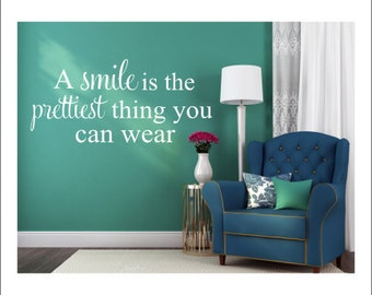 Smile Wall Decal Prettiest Thing You Can Wear Wall Decor Bedroom Decal  Bathroom Decal Dental Office