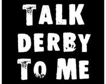 Sticker Decal Talk Derby To Me Roller Derby Fan Punk Emo Rockabilly