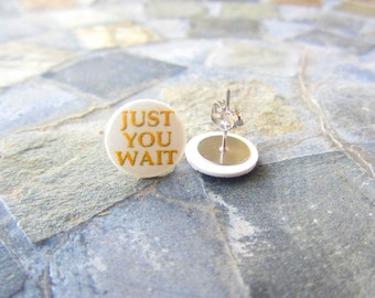 Just You Wait Earrings, Alexander Hamilton, Alexander Hamilton Broadway, Musical, Clip on Earrings,  Alexander Hamilton Jewelry