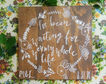 I've Been Waiting for You Customizable Hand Painted Sign