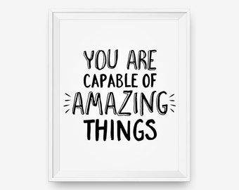 You Are Capable Of Amazing Things, Nursery Wall Art, Children decor, Custom color, Motivational Quote- Digital Download