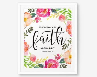 Bible Verse Printable, For we walk by faith, not by sight, 2 Corinthians 5 7, Bible Typography Black, Floral Printable, Scripture art print