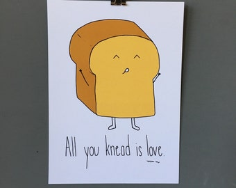 All You Knead Is Love + 5x7 + original illustration + funny food pun + art print + kitchen wall decor