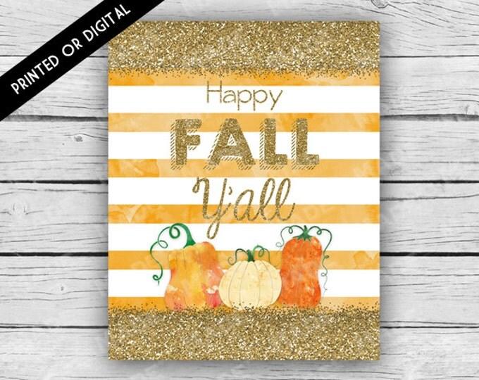 HAPPY FALL Y'ALL Sign, Printed or Digital, Fall, Autum, Home Decor, Seasons, Stationery