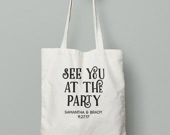 Custom See You At The Party Wedding Tote