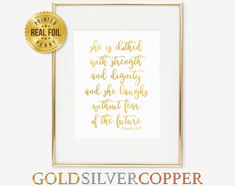 She is Clothed With Strength and Dignity and She Laughs Without Fear of the Future Print Proverbs Scripture Bible Print Gold Silver Copper