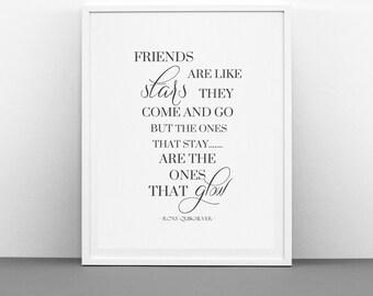 Friendship Print / Friends Are Like Stars The Ones That Stay Are The Ones That Glow / Friendship Quote / Friend Gift / Bestfiend Gift Idea
