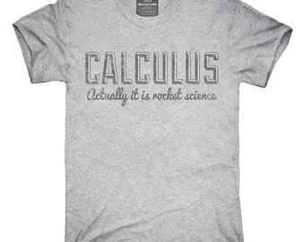 Calculus Actually It Is Rocket Science T-Shirt, Hoodie, Tank Top, Gifts