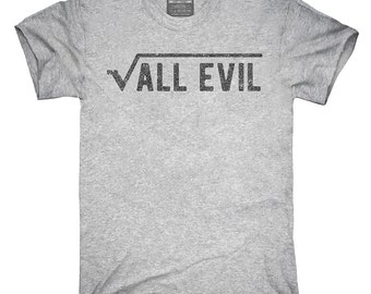 The Root Of All Evil Funny Math T-Shirt, Hoodie, Tank Top, Sleeveless