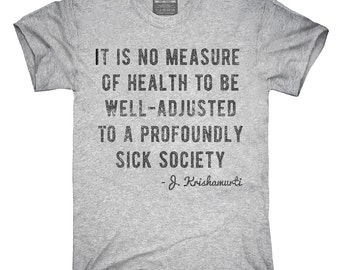 Well Adjusted To A Sick Society Krishnamurti T-Shirt, Hoodie, Tank Top, Gifts