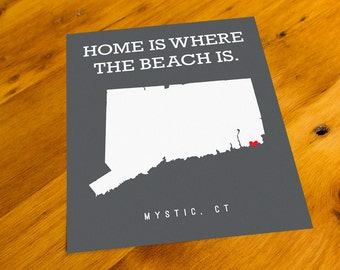 Mystic, CT - Home Is Where The Beach Is - Art Print  - Your Choice of Size & Color!