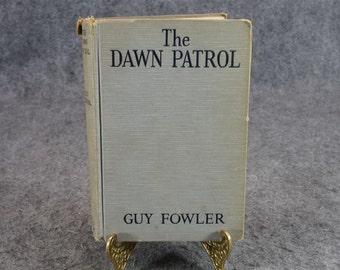 The Dawn Patrol By Guy Fowler C. 1930.