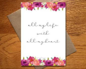 All My Heart Card / Floral Wedding Card / Valentine's Day Card / Engagement Card / Valentine Love Card / All My Life / Every Day Spirit
