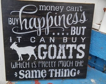 Stenciled wood sign, money can't buy happiness but it can buy goats, handmade sign, goat gift