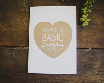 Have A Basic Birthday | Greeting Card | Risograph Print