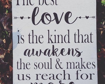 The Best Love Is The Kind That Awakens...
