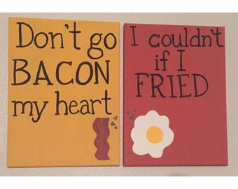 Don't go bacon my heart, i couldn't if i fried