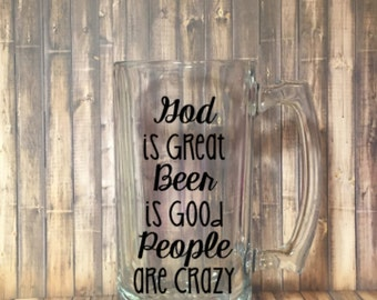 God is Great Beer is Good People are Crazy Beer Mug / Beer Mug / Beer / Country / God is Great