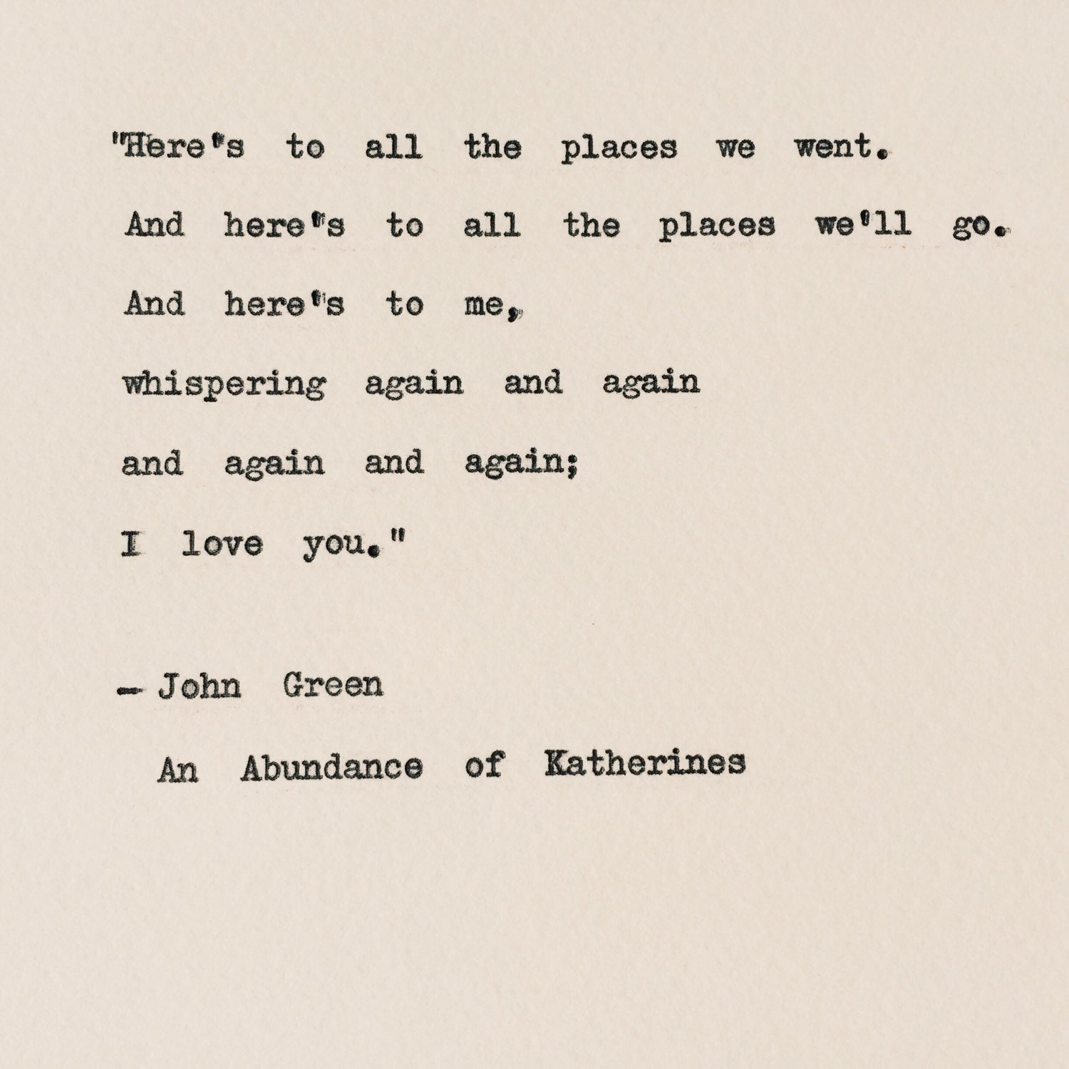love you quote/ John Green typewriter quote/ An Abundance of