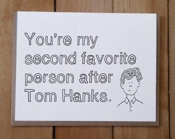 Tom Hanks card, Anniversary Card, Friendship Card, Valentine's Card, Love Card, Fun Card