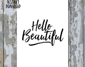 Hello Beautiful Printable 11x14, 8x10, 5x7, Pretty Lil Printable