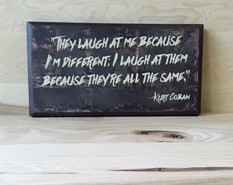 Kurt Cobain wood sign, I'm different custom sign, self esteem wall art, inspirational quote, uplifting wall sign, positive affirmation