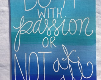 Do it with passion or not at all painting