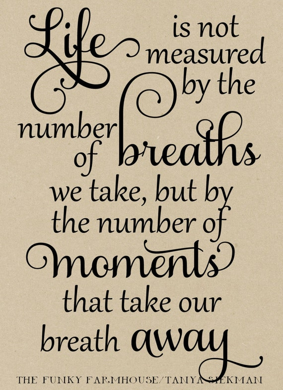 SVG, DXF & PNG - Life is not measured by the number of breaths we take ...
