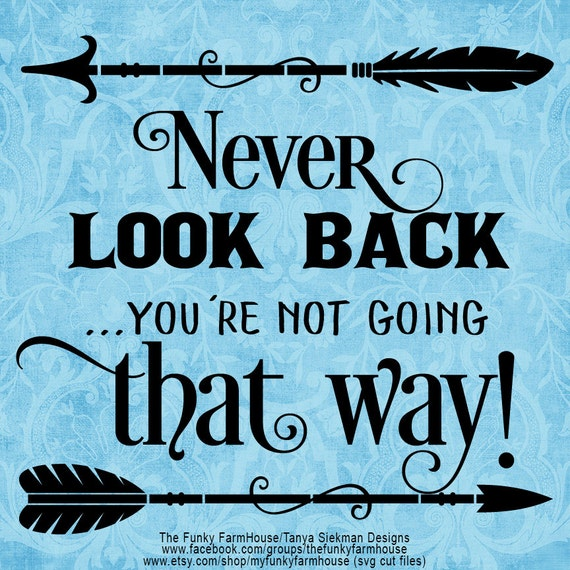 "SVG & PNG - ""Never Look Back!"""