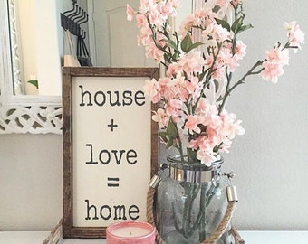 house + love = home | rustic wood sign