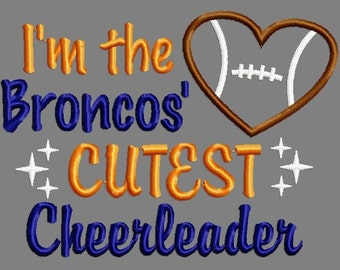 Buy 3 get 1 free! I'm the Broncos' cutest cheerleader applique embroidery design, football