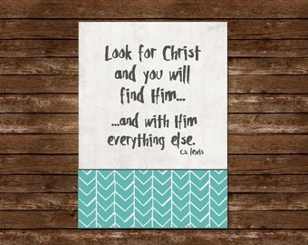 Look for Christ and you will find Him - CS Lewis Quote - Printable Wall Art