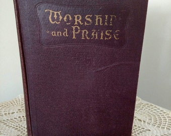 Worship and praise 1932 hard cover, religious songbook. For church and Sunday school. Hope publishing company USA., 291 songs.