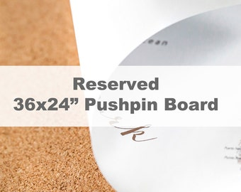 Reserved - 36x24 Push-Pin Board