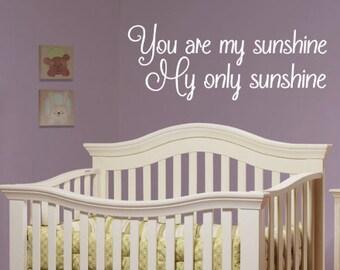 You Are My Sunshine, My Only Sunshine, Vinyl Wall Decal, Bedroom, Nursery, Children, Girl, Boy, Home Decor, Baby, Vinyl Decal