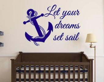 Let your dreams set sail, Dreams, Sail, Anchor, Nautical, Vinyl Wall Decal, Home Decor, Bedroom, Nursery, Vinyl Lettering, Custom Decal