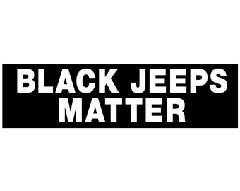 Black Jeeps Matter Decal Vinyl or Magnet Bumper Sticker