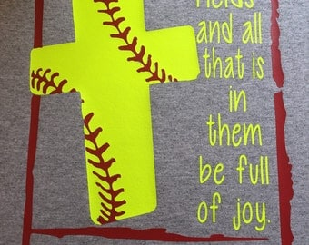 Softball Bible verse Psalm 96:12 shirt