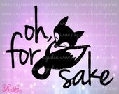 Oh For Fox Sake Cute Funny Iron On Vinyl Shirt Decal Cutting File / Clipart in Svg Eps Dxf Jpeg for Cricut and Silhouette