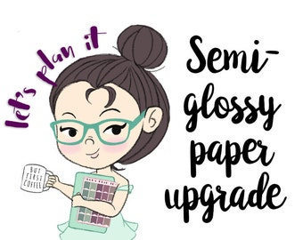 semi glossy paper UPGRAGE