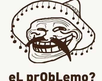 Trollface poster, El problemo?