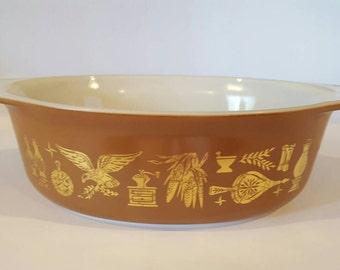 Pyrex Early American Casserole Dish.