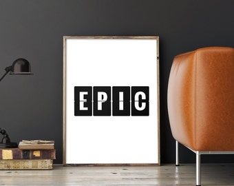 "Wall Decor ""Epic"" Printable Art Poster – Word Art Typography Quote Print, Inspirational Digital Art, Motivational Poster *INSTANT DOWNLOAD*"